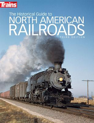 The Historical Guide to North American Railroads By Wilson, Jeff (EDT)