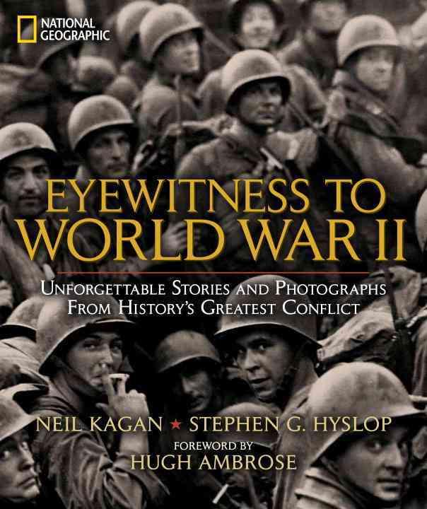 Eyewitness to World War II By Hyslop, Stephen/ Kagan, Neil (EDT)