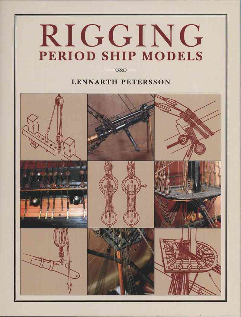 Rigging Period Ship Models By Petersson, Lennarth